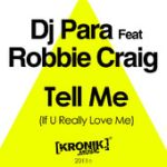 Видео DJ Para feat Robbie Craig - Tell Me (If You Really Love Me)