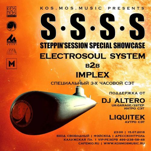 KOS.MOS.MUSIC presents S.S.S.S. (Steppin' Session Special Showcase) Electrosoul System b2b Implex feat. Altero